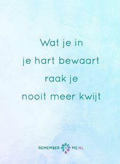 Voor altijd in het hart. Een quote over het afscheid, het verdriet en het gemis na de dood van een geliefde. Vind meer inspiratie over de uitvaart en rouwen op http://www.rememberme.nl