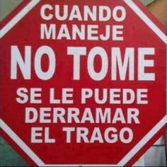 cuando maneje no tome Funny Signs, Funny Memes, Dont Drink And Drive, Happy Birthday Funny, Funny Happy, Wine Quotes, Life Memes, Spanish Quotes, Funny Cute