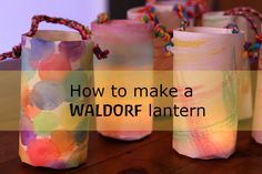 How to make a simple Waldorf lantern ~ Happy Whimsical Hearts