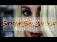 HOCUS POCUS Sarah Sanderson Inspired Makeup | iloveamyhoney - YouTube