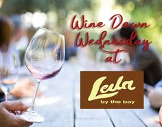 Invite your wine buddies at Leila by the Bay on October 25 for our next Wine Down Wednesday!