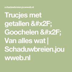 Trucjes met getallen / Goochelen / Van alles wat | Schaduwbreien.jouwweb.nl