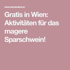 Gratis in Wien: Aktivitäten für das magere Sparschwein! Vienna, Piggy Bank