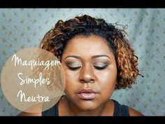 Maquiagem Neutra Simples - Produtos Nacionais koloss,  makeupblackgirls