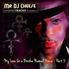 CHEESETRACKS Presents - My Love For a Brotha Named Prince Part 3 http://soundcloud.com/mr-dj-cheese