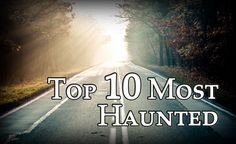 Top 10 Most Haunted Roads in the Midwest
