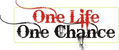 "Tattoo Ideas & Inspiration - Quotes & Sayings | ""One Life. One Chance"" 