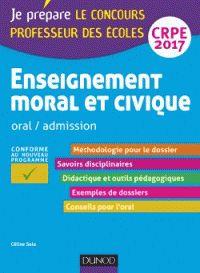 Céline Sala - Enseignement moral et civique - Oral / Admission Professeur des écoles concours 2017. https://hip.univ-orleans.fr/ipac20/ipac.jsp?session=14740PF692303.733&menu=search&aspect=subtab48&npp=10&ipp=25&spp=20&profile=scd&ri=10&source=%7E%21la_source&index=.GK&term=Enseignement+moral+et+civique+-+Oral+%2F+Admission+Professeur+des+%C3%A9coles+concours+2017&x=0&y=0&aspect=subtab48