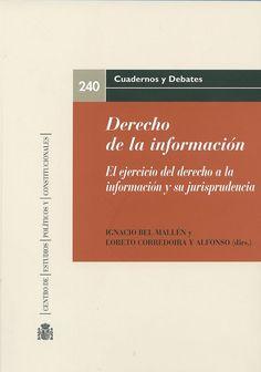 """https://flic.kr/p/rMLRVN   Derecho de la información : el ejercicio del derecho de la información y su jurisprudencia / Ignacio Bel y Loreto Corredoira (dirs.), 2015   <a href=""""http://encore.fama.us.es/iii/encore/record/C__Rb2658678?lang=spi"""" rel=""""nofollow"""">encore.fama.us.es/iii/encore/record/C__Rb2658678?lang=spi</a> B 088768"""
