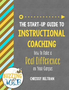 The Start-Up Guide to Instructional Coaching: How to make a real difference on your campus! Over 80 pages of information and ideas to get started as an instructional coach. Buzzing with Ms. B