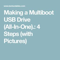 Making a Multiboot USB Drive (All-In-One).: 4 Steps (with Pictures)