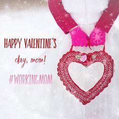 Happy Valentineu0027s Day Mom! #WorkingMom | Working Mom Inspiration | Pinterest