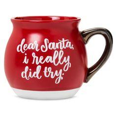 'Dear Santa I Really Did Try' 16oz Stoneware Belly Mug Red - Threshold