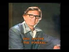 "RED SOVINE - ""THE FUNERAL""--This is so sad yet gives us hope that we will meet again in Heaven. Makes us realize we only have each other for a short time, really. Best Country Music, Country Music Videos, Country Music Stars, Country Music Singers, Country Song Quotes, Country Song Lyrics, Red Sovine, Gaither Vocal Band, Southern Gospel Music"