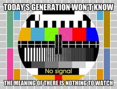 Nothing to watch on TV… TVs didn't have programs 24/7 like today. They'd go off air around 1 or 2 am and come back on  about 5 am.