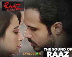 Sound of Raaz Lyrics from Raaz Reboot song sung by Jubin Nautiyal. The Lyrics of Sound of Raaz Song Penned by Rashmi Virag and music by Jeet Gannguli.