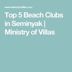 Top 5 Beach Clubs in Seminyak | Ministry of Villas