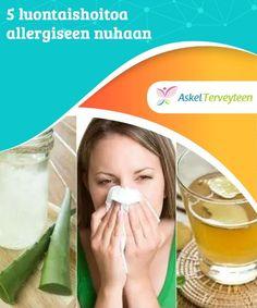 5 luontaishoitoa allergiseen nuhaan  Kehon histamiinin tuotannon hallitsemisen lisäksi vihreä tee voi auttaa lievittämään tukkoisuutta ja vähentämään nuhaoireiden vakavuutta. Aloe, Cantaloupe, Fruit, Aloe Vera