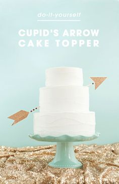 DIY your very own Cupids Arrow Cake Topper, with free patterns! | Jen Carreiro Photography on @sturquoiseblog