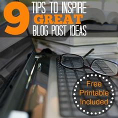 9 TIPS TO INSPIRE GREAT BLOG POST IDEAS! Some suggestions on how to curate inspiring blog posts and develop new and exciting content for your blog.
