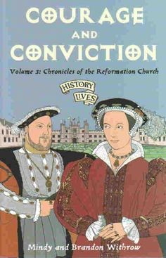 Courage and Conviction: the Reformation Church [History Lives V3]