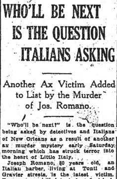 Between 1918 and 1919, an axe murderer killed eight people in New Orleans and surrounding communities, with more victims suspected. The majority of the victims were Italian-American, and most were killed with axes that belonged to them.