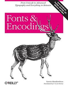 This is a book about #fonts and #encodings by #YannisHaralambous (translated by #PScottHorne) that I bought from #amazon as part of my research for the Chraki Langauge Server.