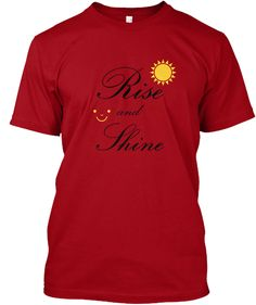 65a8f063c Rise And Shine Deep Red T-Shirt Front Summer Tshirts, Deep, Vintage Shirts