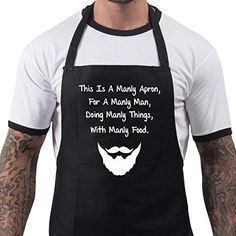 Beautiful - BBQ Apron Funny Aprons This Is a Manly Apron Barbecue Grill Kitchen Gift Grill Apron, Bbq Apron, Funny Aprons For Men, Novelty Aprons, Barbecue Smoker, Kitchen Grill, Grilling Gifts, Apron Designs, Gifts For Cooks