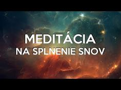 Meditácia na splnenie snov - ZÁKON PRÍŤAŽLIVOSTI - YouTube Trauma, Reiki, Kundalini Yoga, World Music, Mantra, Affirmations, Youtube, How To Plan, Music For Relaxation