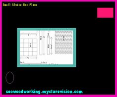 Small Sluice Box Plans 084419 - Woodworking Plans and Projects!