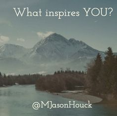 What is your inspira...