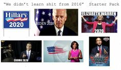 """""""Dems didn't learn shit from 2016"""" Starter Pack"""