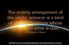 The Arrangement of the Universe St Gregory of Nyssa  #Creation #Faith #Christianity #Love #Quotes #Orthodox #Gospel #Nyssa