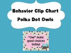 """Encourage and motivate your learners to make good choices every day with the use of the clip chart behavior management system. This polka dot owls poster set also includes a printable weekly """"wise"""" choices chart for home-school communication, a happy note when outstanding owl status is reached and a parent contact note.     J. Moriconi~  www.firstgradegallery.blogspot.com"""