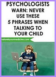 Psychologists Warn: NEVER Use These 5 Phrases When Talking To Your Child Natural Life, Natural Living, Natural Healing, Get Healthy, Healthy Tips, Healthy Recipes, Healthy Food, Home Remedies, Natural Remedies