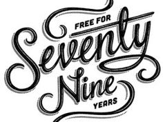 free for seventy nine years