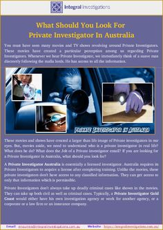 Are you looking for private investigator in Sydney? Integral Investigation is a best place to meet private investigator in Australia. Find all the qualities that you should Look for in Private Investigator Australia now.