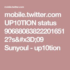mobile.twitter.com UP10TION status 906880838222016512?s=09 Sunyoul - up10tion