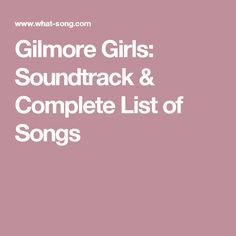 Gilmore Girls: Soundtrack: Listen! Thank you, whoever originally pinned this!