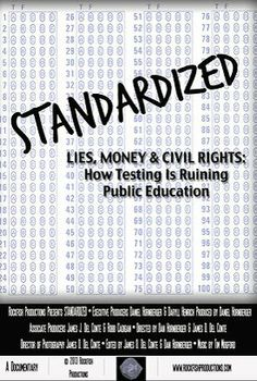 STANDARDIZED Lies, Money & Civil Rights: How Testing Is Ruining Public Education