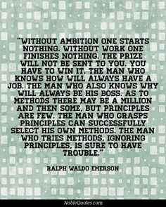 "Ralph Waldo Emerson Quote: ""Without ambition one starts with nothing. Work Quotes, Cute Quotes, Great Quotes, Ralph Waldo Emerson, Word Up, Word Of God, Cool Words, Wise Words, Desire Quotes"
