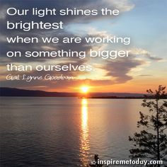 Quote-our-light-shines  -- SOMETHING BIGGER THAN ME!!!