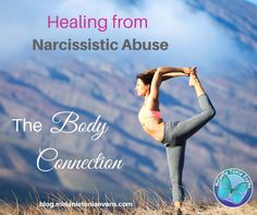 Healing From Narcissistic Abuse: Coming Home To Our Bodies   Narcissism Recovery and Relationships Blog