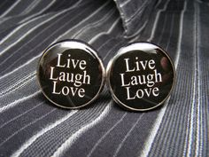 Live Laugh Love Cufflinks  These cuff links are a by UpscaleTrendz, $39.00