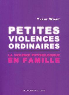 Petites violences ordinaires - Yvane Wiart - Livres