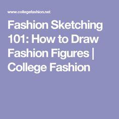 Fashion Sketching 101: How to Draw Fashion Figures   College Fashion