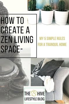 HOW TO CREATE A ZEN LIVING SPACE- MY 5 SIMPLE RULES FOR A TRANQUIL HOME