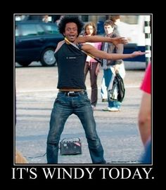 It's windy today.