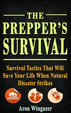 FREE TODAY Amazon.com: The Preppers Urban Survival Guide. 30 Survival Tactics That will Save your Life When Natural Disaster Strikes: (Survival Book, Survival Pantry, preppers survival, how to survive natural disasters) eBook: Aron Wingazer, Gib, Alex, Galina, Val: Kindle Store